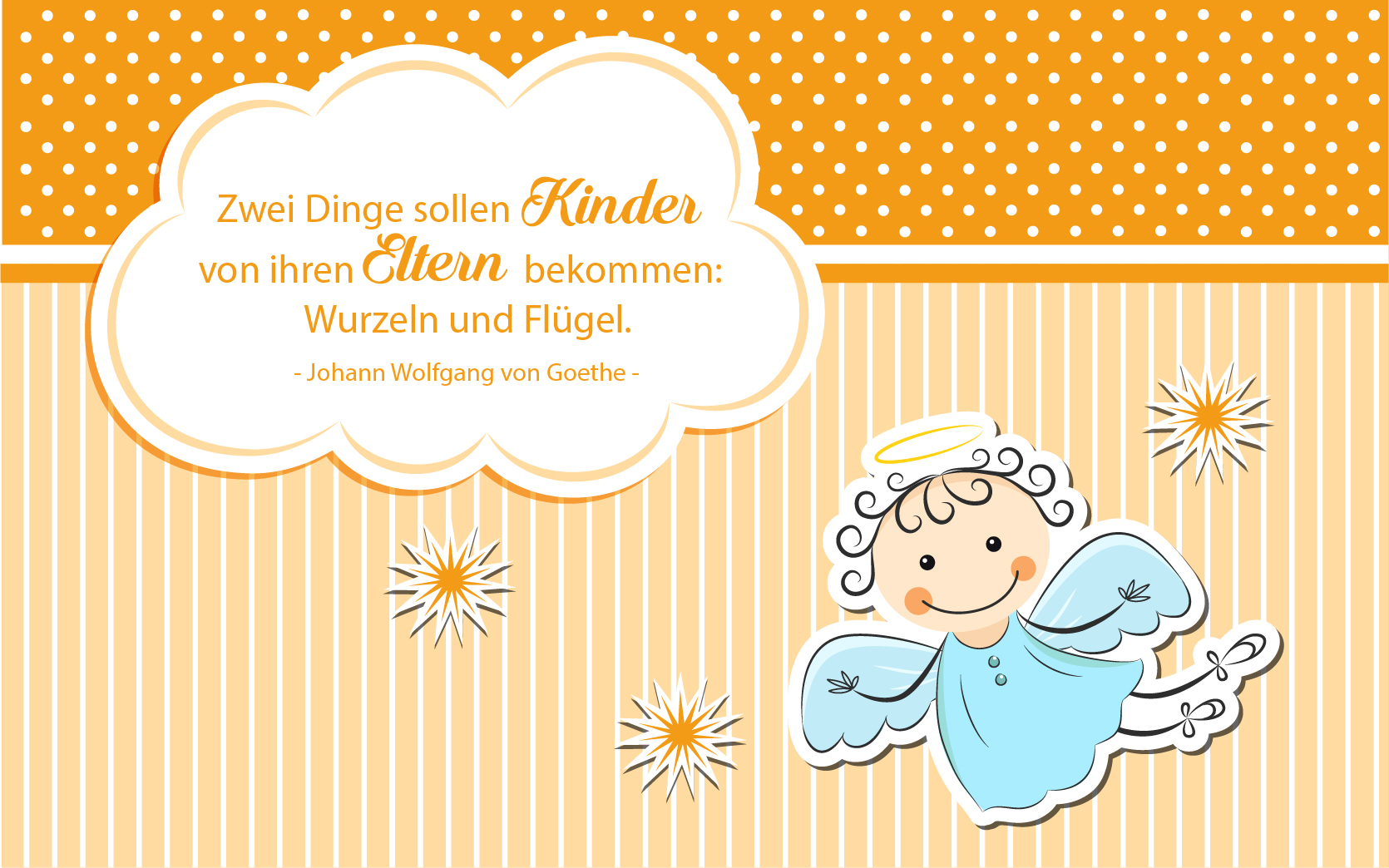 """Sprüche für Kinder als Karte zum Drucken: Ein schönes Zitat von Goethe: """" Zwei Dinge sollen Kinder von ihren Eltern bekommen: Wurzeln und Flügel."""" (#2)"""